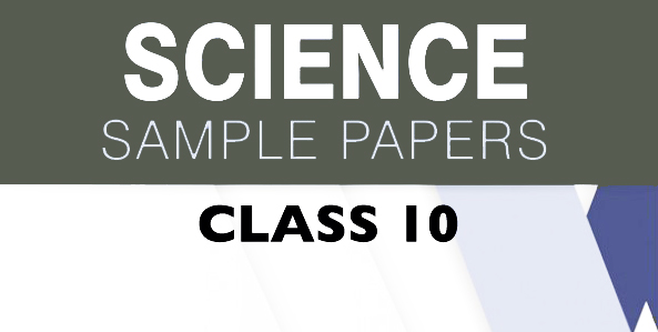 CBSE Science Sample Papers for Class 10 PDF Download