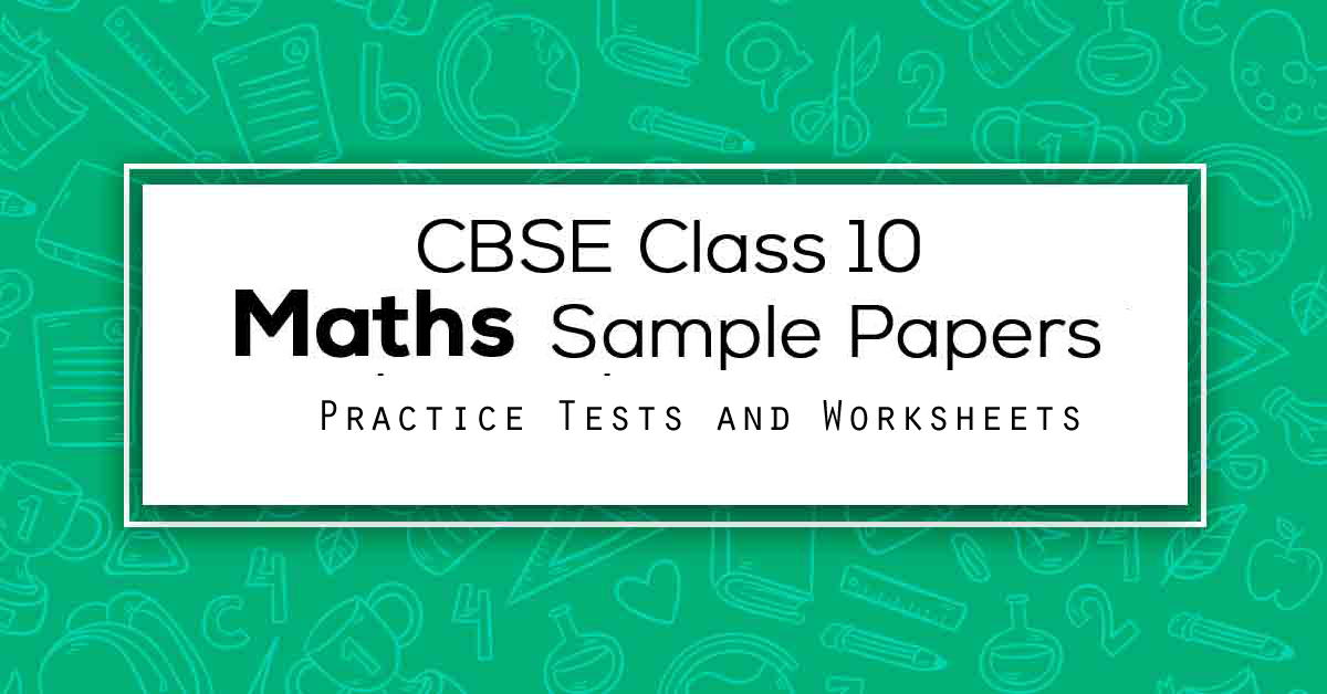 Sample Papers for Class 10 Maths