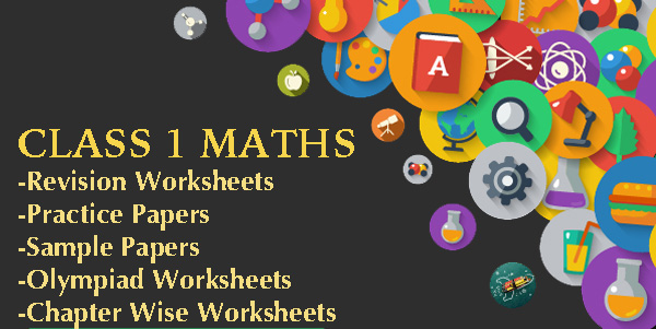 CBSE Class 1 Maths Practice Worksheets and Sample Papers