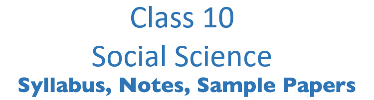 CBSE Class 10 Social Science Notes