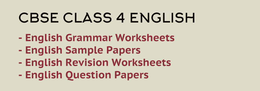 Class 4 English NCERT based Grammar &  Revision Worksheets , Questions & Sample Papers
