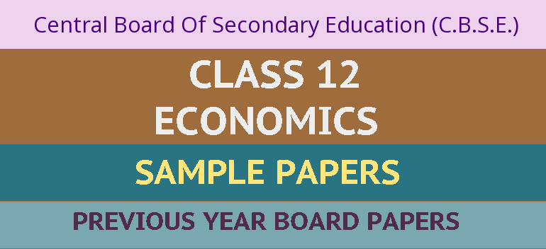 CBSE Sample Papers for Class 12 Economics