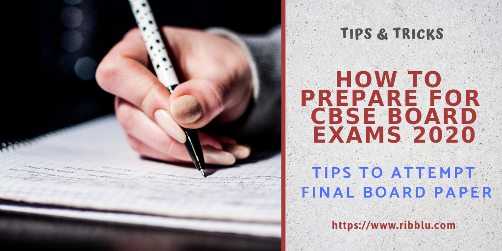 5 Important Techniques For Preparing Board Exams 2020 & Attempting Final Paper