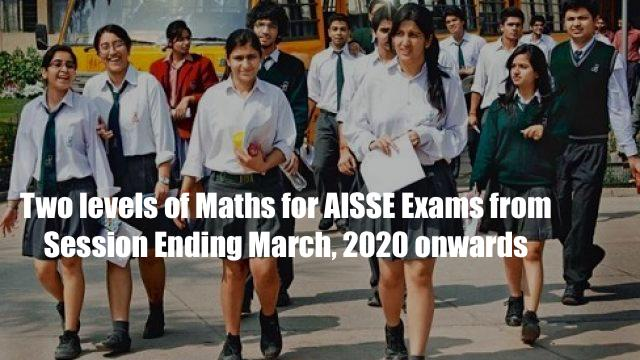 Two levels of Maths for AlSSE Exams from Session Ending March, 2020 onwards