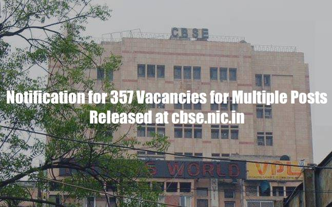 CBSE Recruitment 2019: Notification for 357 Vacancies for Multiple Posts Released at cbse.nic.in