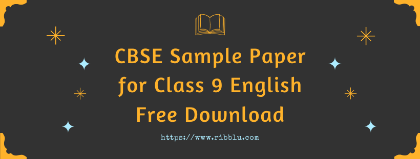 Class 9 English Sample Papers of CBSE Boards with Download Link