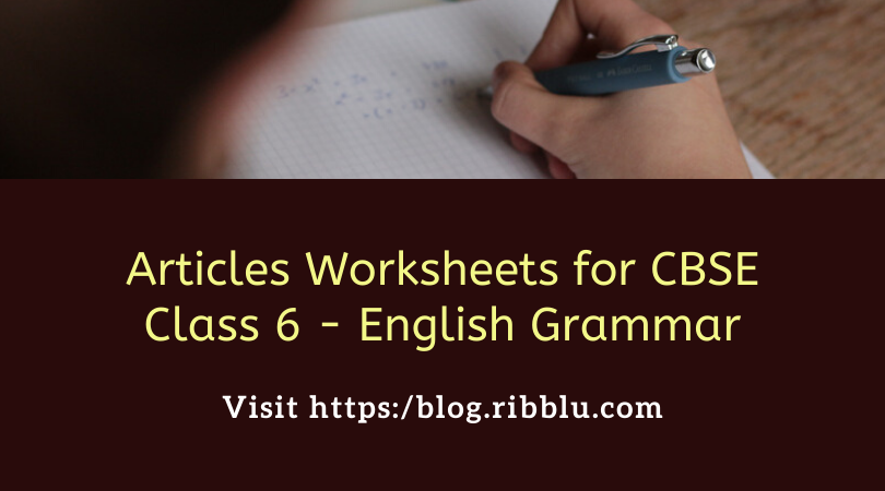 Articles Worksheets for CBSE Class 6 - English Grammar