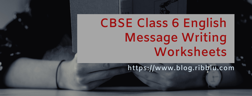 CBSE Class 6 English Message Writing Worksheets