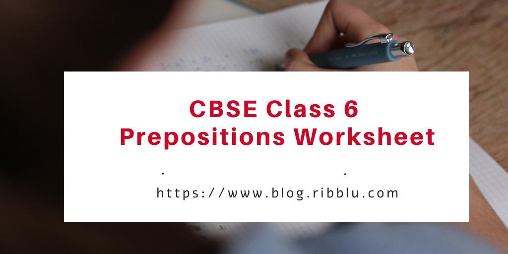 CBSE Class 6 Prepositions Worksheet