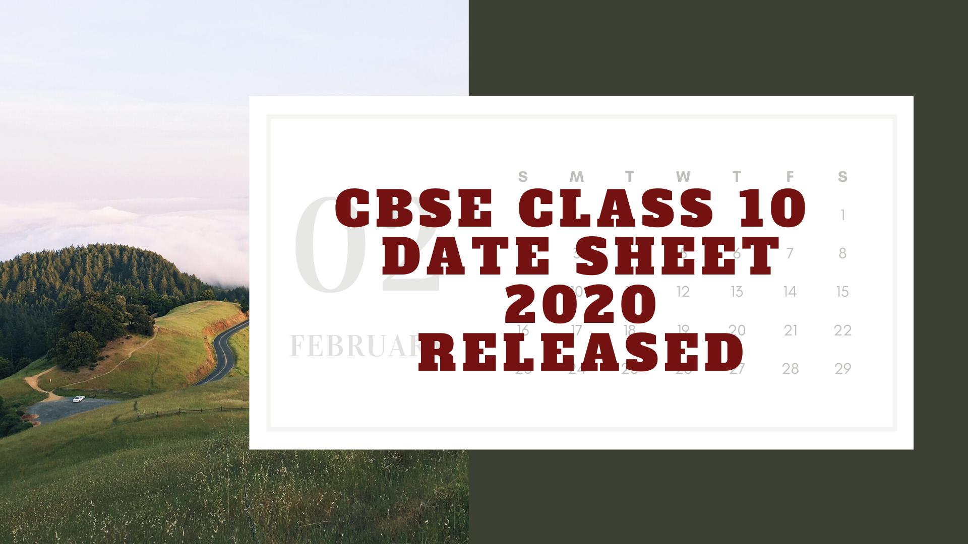 CBSE CLASS 10 DATE SHEET 2020 RELEASED
